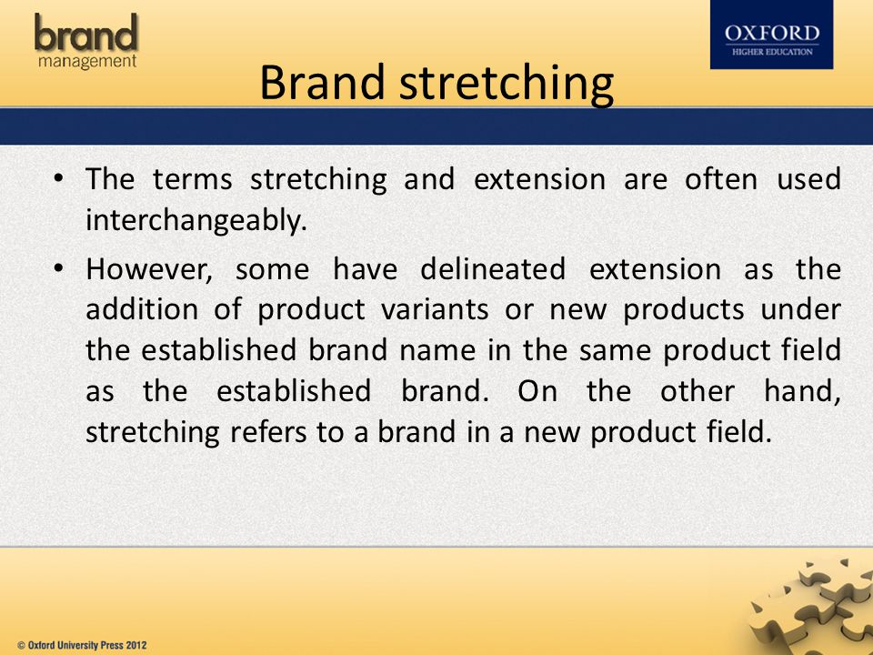 Brand stretching The terms stretching and extension are often used interchangeably.