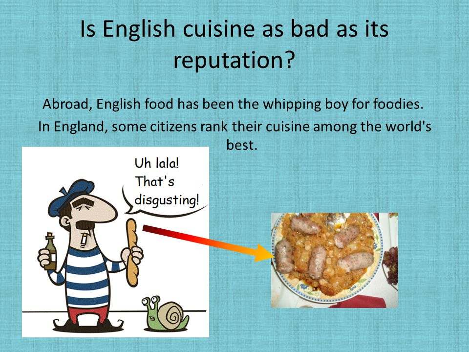 Is English cuisine as bad as its reputation