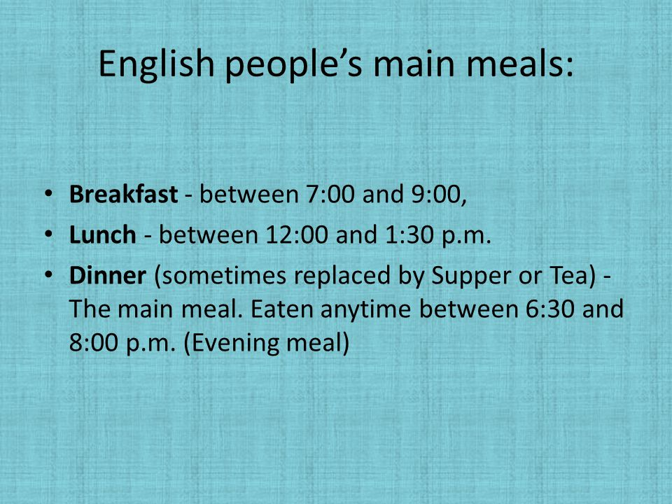 English people's main meals: