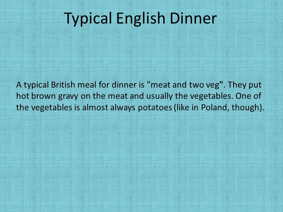 Typical English Dinner