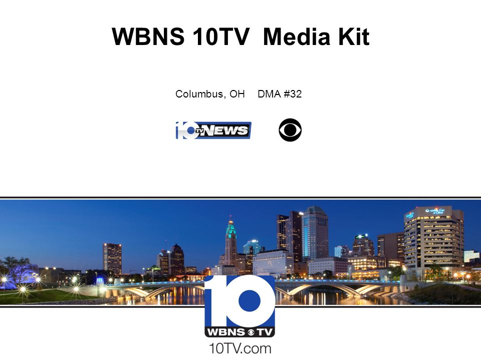 WBNS 10TV Media Kit Columbus, OH DMA #32