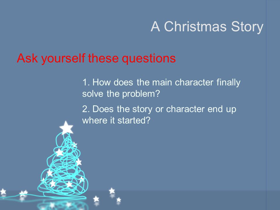 A Christmas Story Ask yourself these questions