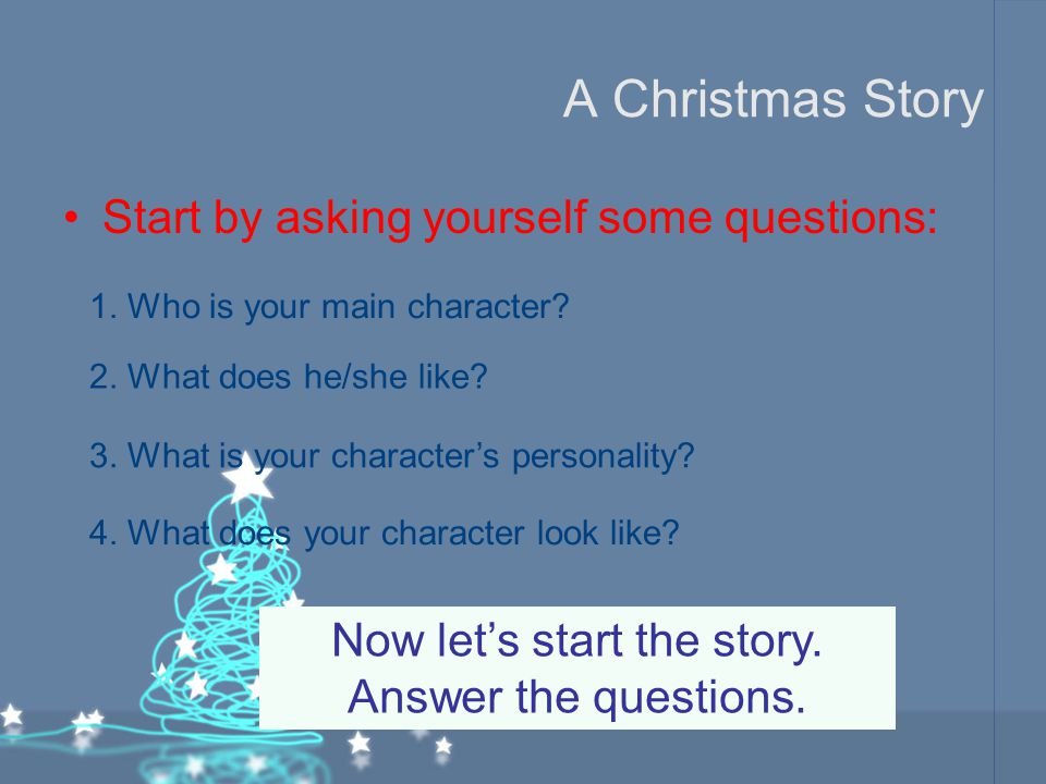 Now let's start the story. Answer the questions.