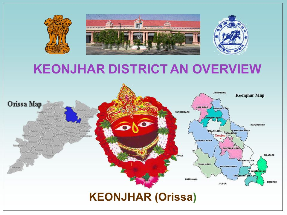 KEONJHAR DISTRICT AN OVERVIEW