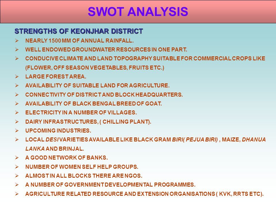 SWOT ANALYSIS STRENGTHS OF KEONJHAR DISTRICT