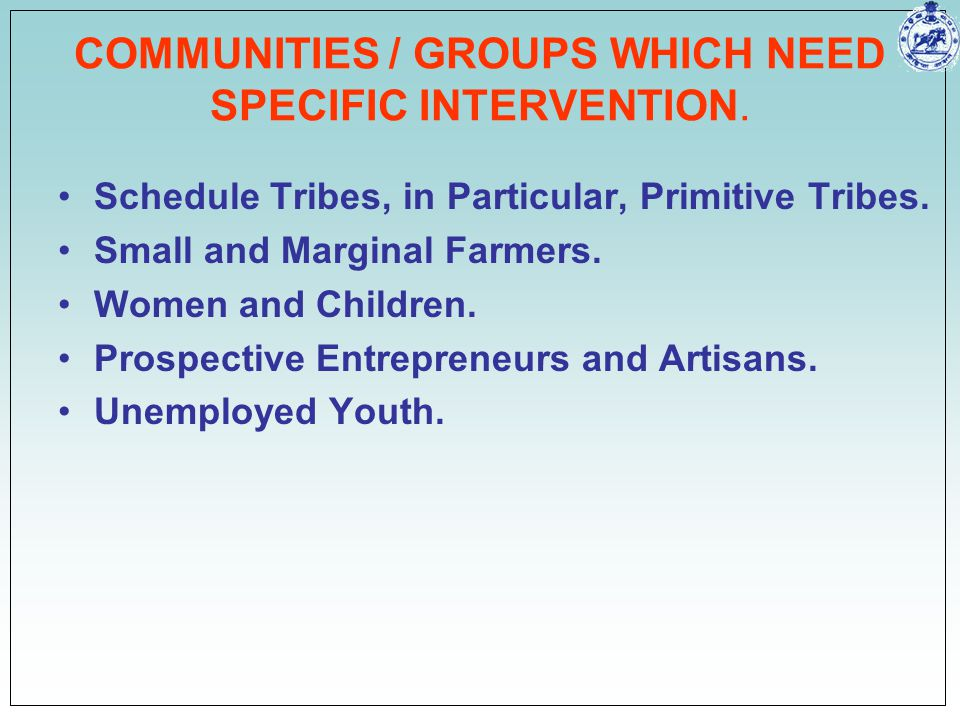 COMMUNITIES / GROUPS WHICH NEED SPECIFIC INTERVENTION.