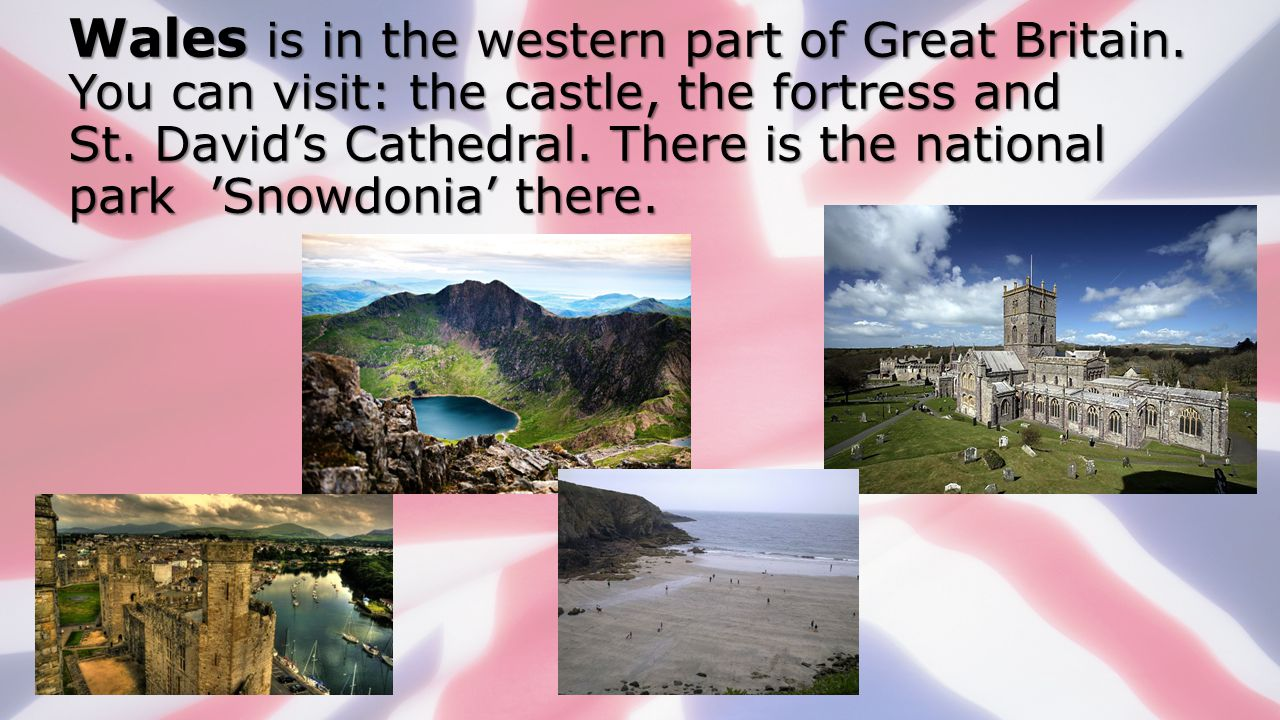 Wales is in the western part of Great Britain