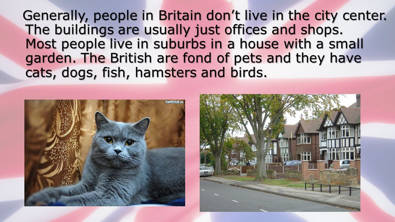 Generally, people in Britain don't live in the city center