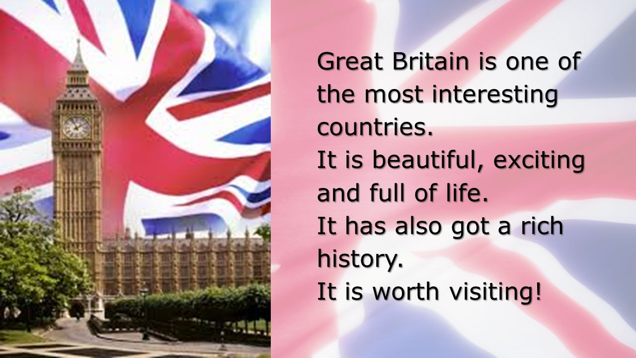 Great Britain is one of the most interesting countries