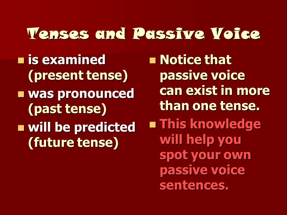 Tenses and Passive Voice