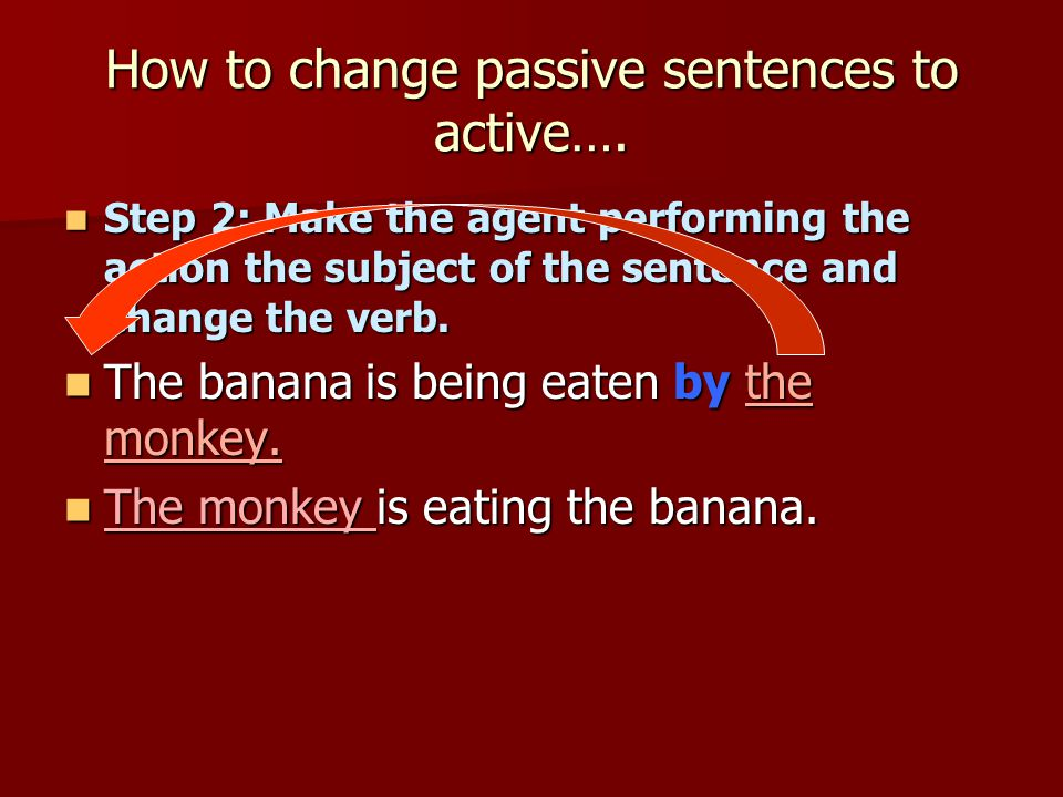 How to change passive sentences to active….
