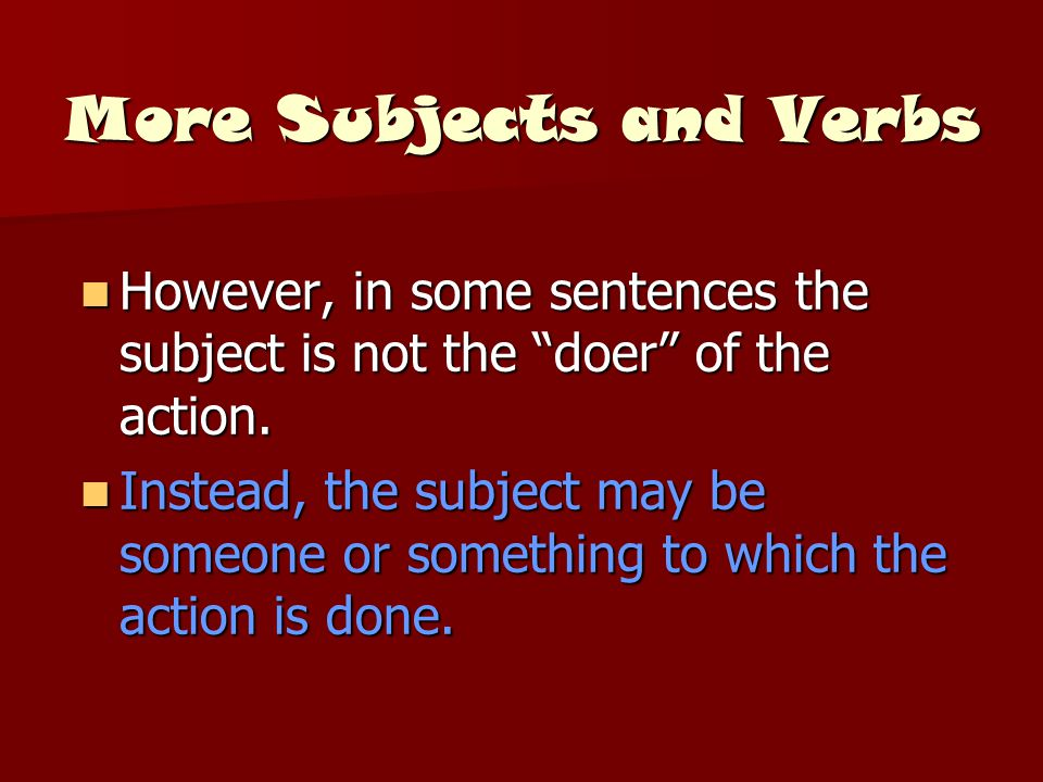 More Subjects and Verbs
