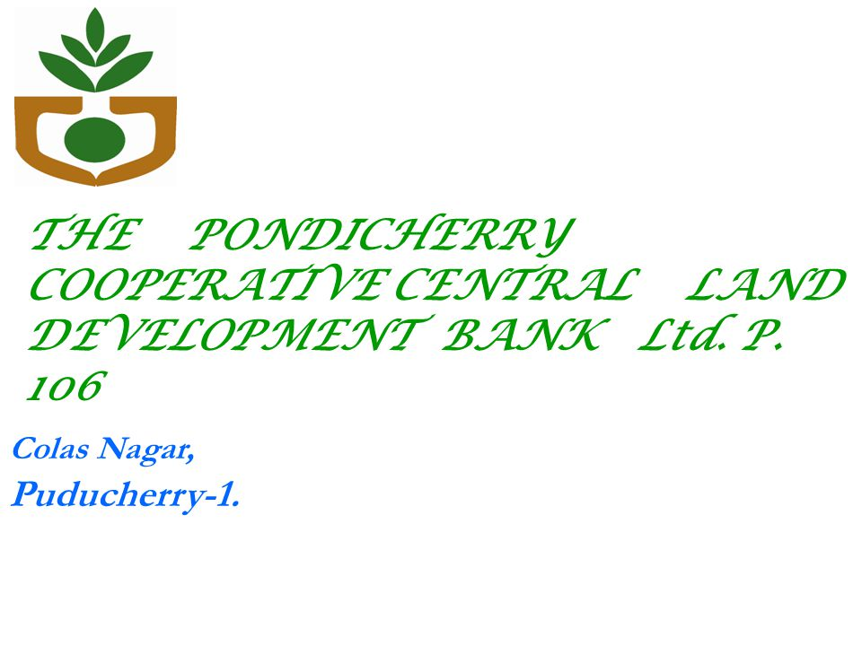 THE PONDICHERRY COOPERATIVE CENTRAL LAND DEVELOPMENT BANK Ltd. P. 106