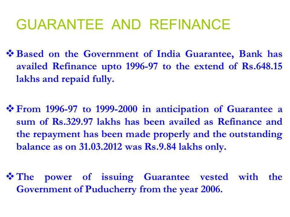 GUARANTEE AND REFINANCE