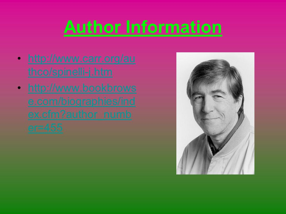 Author Information http://www.carr.org/authco/spinelli-j.htm