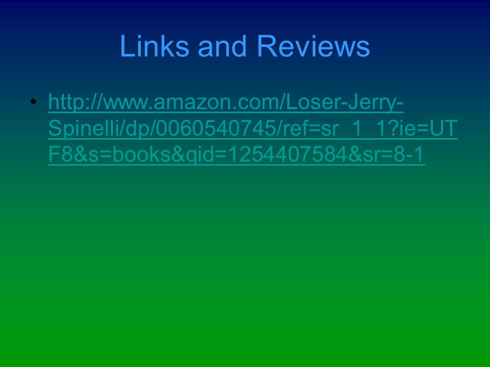 Links and Reviews http://www.amazon.com/Loser-Jerry-Spinelli/dp/0060540745/ref=sr_1_1 ie=UTF8&s=books&qid=1254407584&sr=8-1.