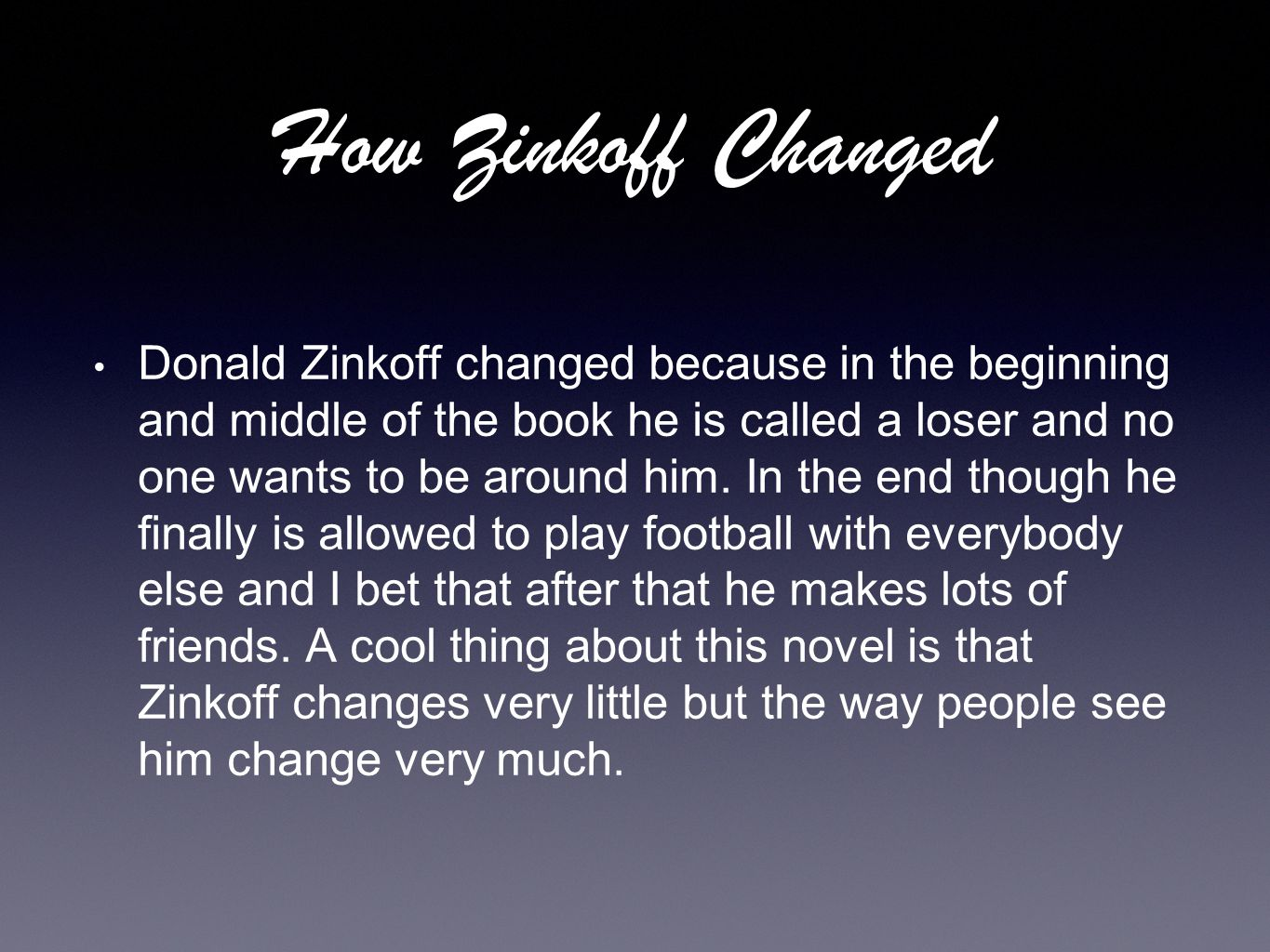 How Zinkoff Changed