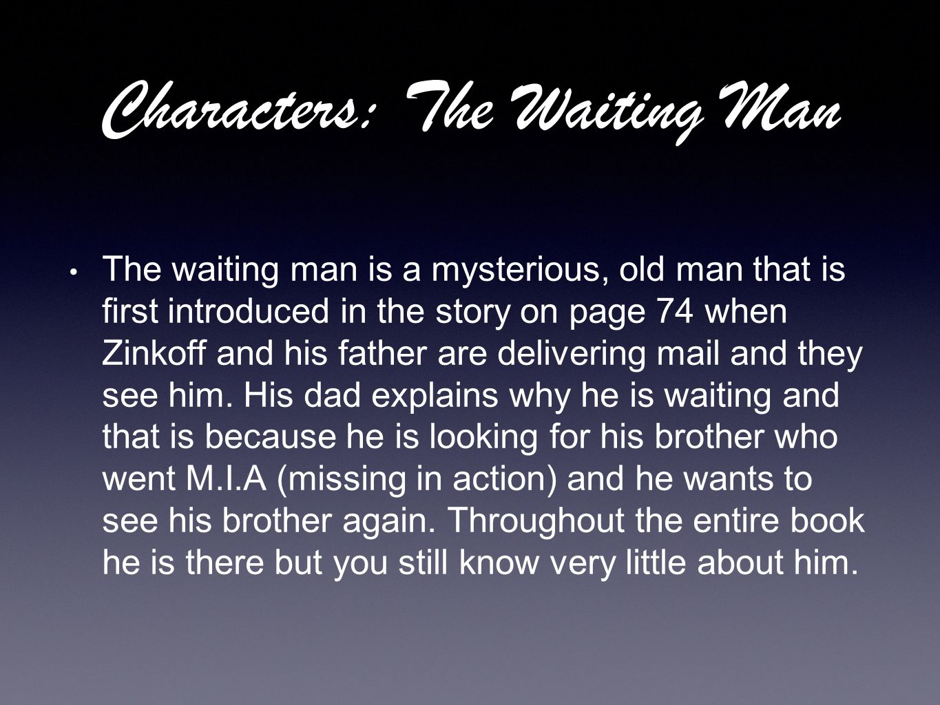 Characters: The Waiting Man