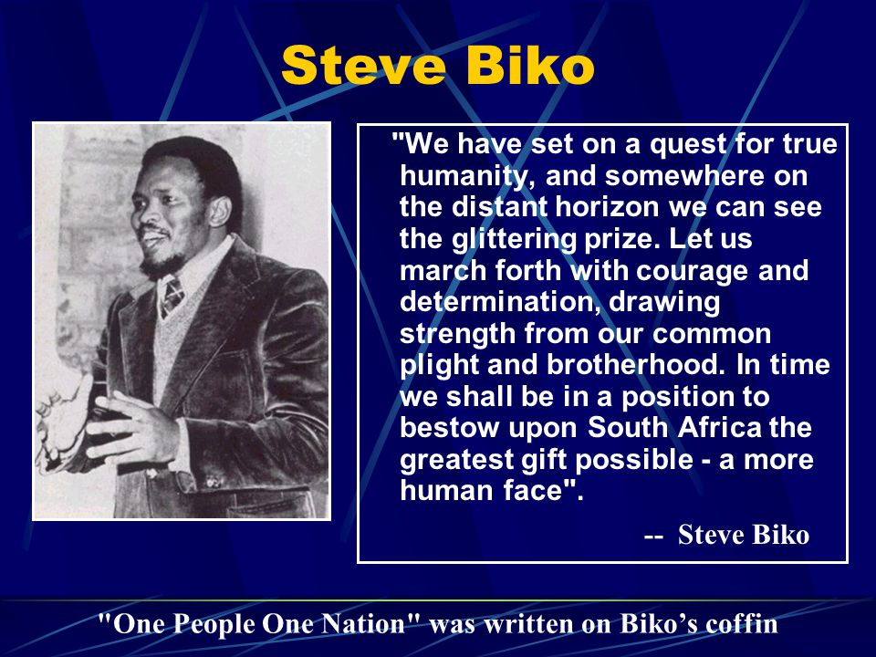 One People One Nation was written on Biko's coffin