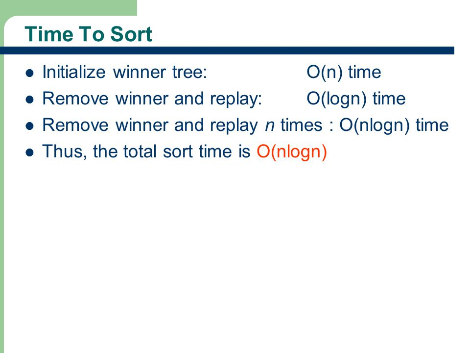 Time To Sort Initialize winner tree: O(n) time