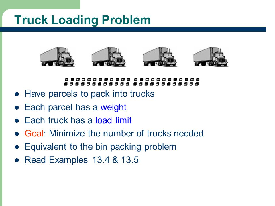 Truck Loading Problem Have parcels to pack into trucks