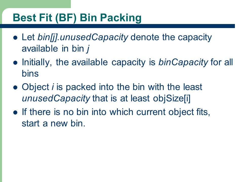 Best Fit (BF) Bin Packing