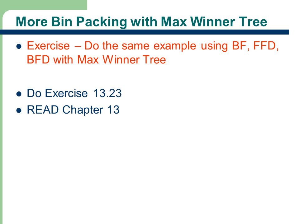 More Bin Packing with Max Winner Tree