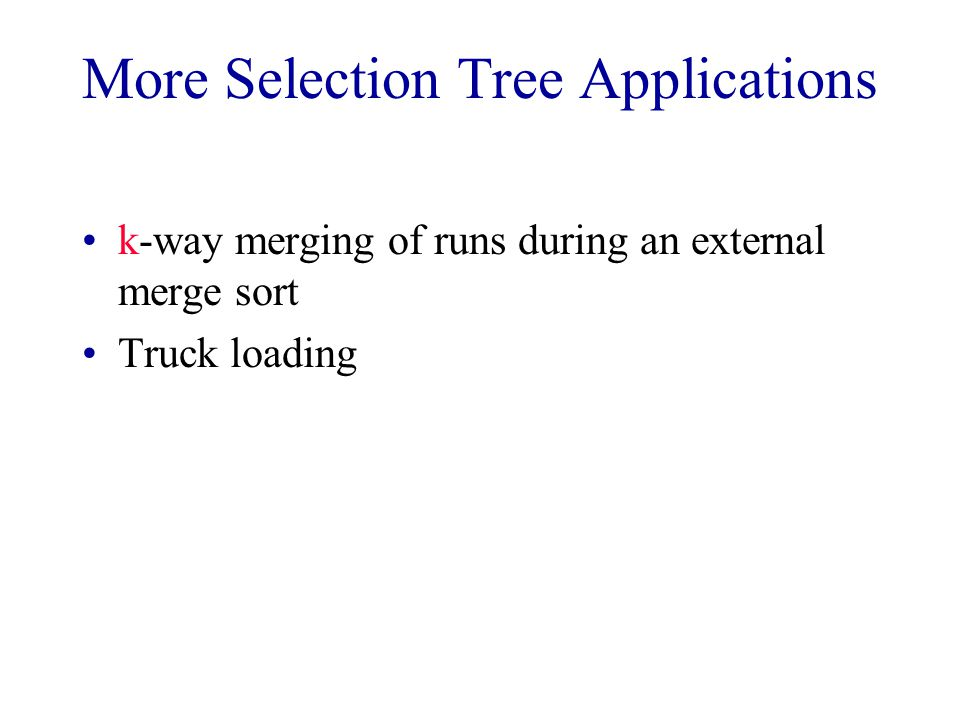 More Selection Tree Applications