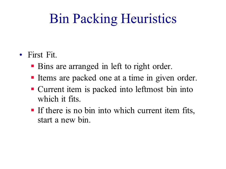 Bin Packing Heuristics