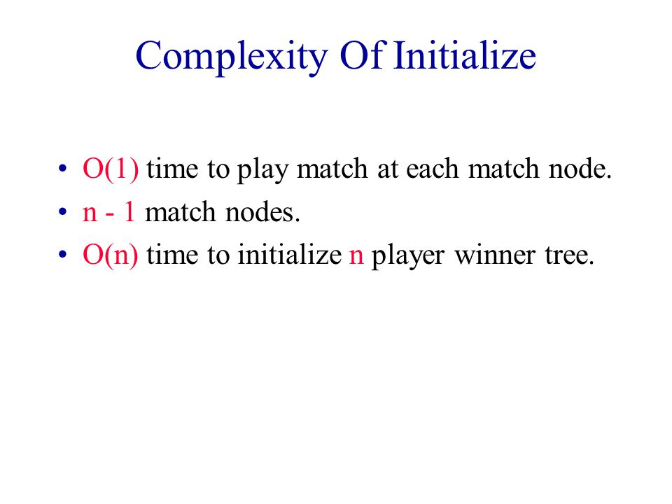 Complexity Of Initialize