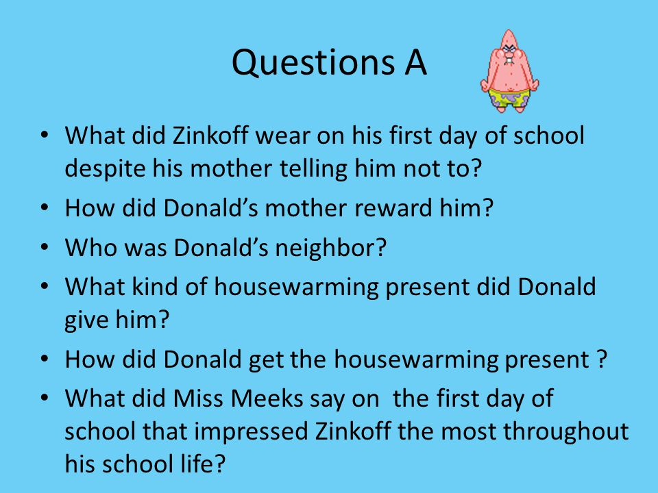 Questions A What did Zinkoff wear on his first day of school despite his mother telling him not to