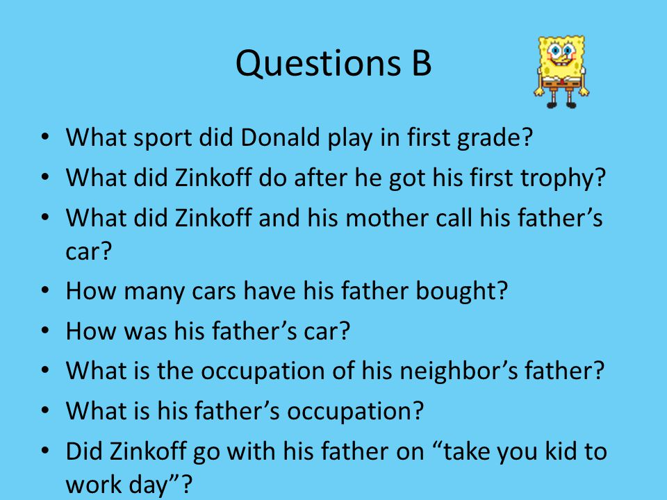 Questions B What sport did Donald play in first grade