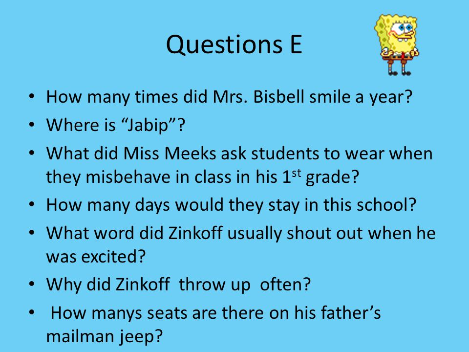 Questions E How many times did Mrs. Bisbell smile a year