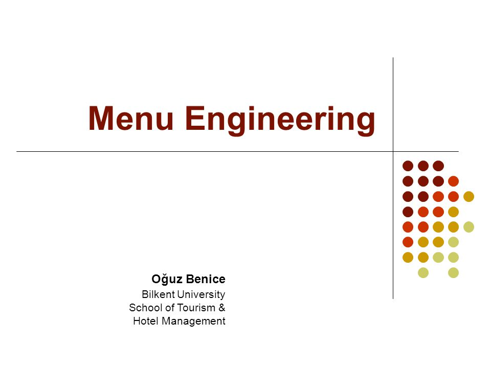 Menu Engineering Oğuz Benice Bilkent University School of Tourism & Hotel Management