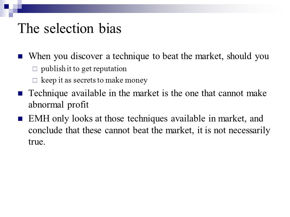 The selection bias When you discover a technique to beat the market, should you. publish it to get reputation.