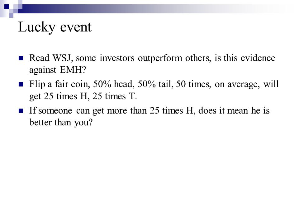 Lucky event Read WSJ, some investors outperform others, is this evidence against EMH