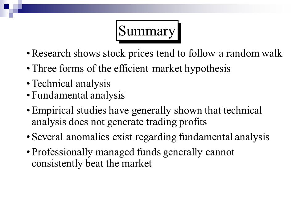 Summary Research shows stock prices tend to follow a random walk