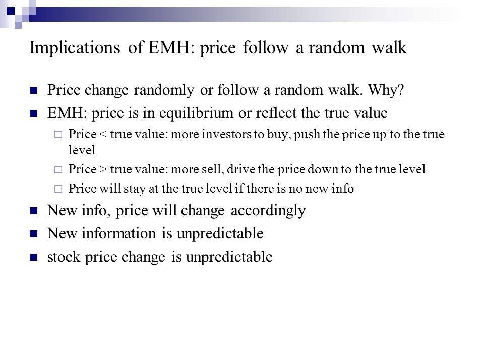 Implications of EMH: price follow a random walk