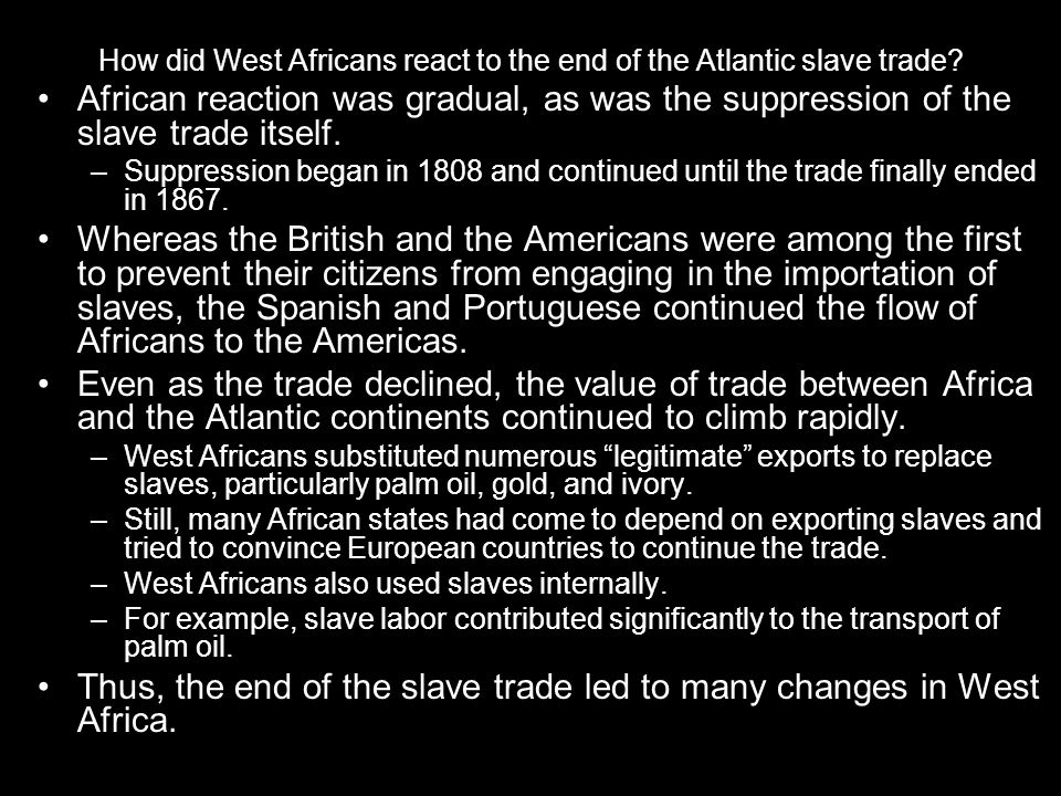 How did West Africans react to the end of the Atlantic slave trade