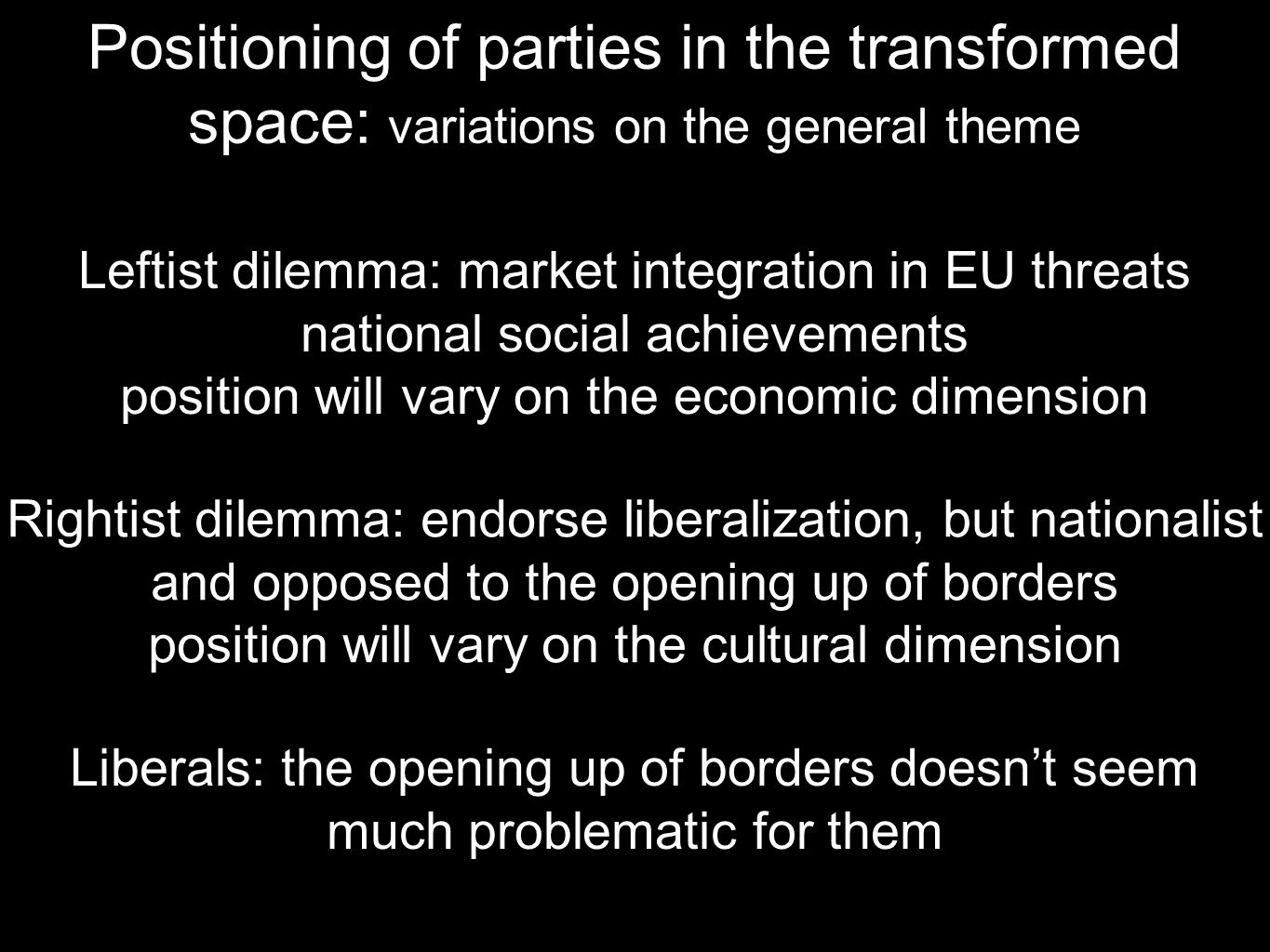 Positioning of parties in the transformed space: variations on the general theme