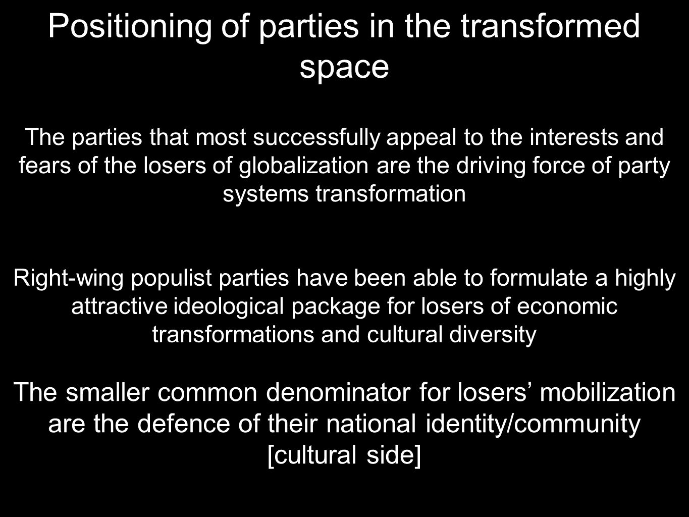 Positioning of parties in the transformed space