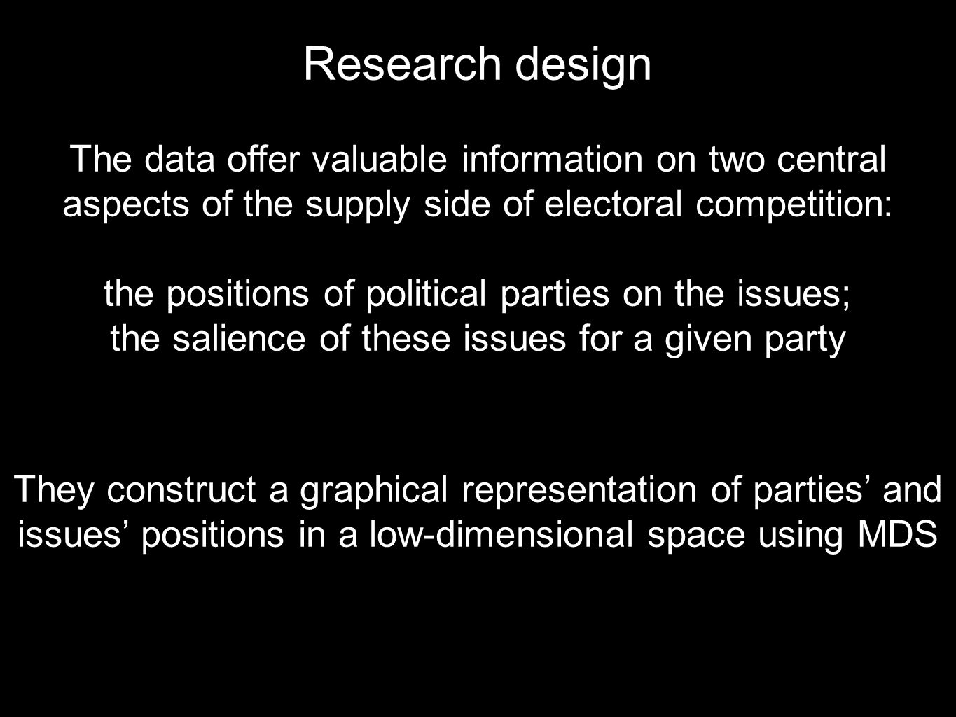 Research design The data offer valuable information on two central aspects of the supply side of electoral competition: