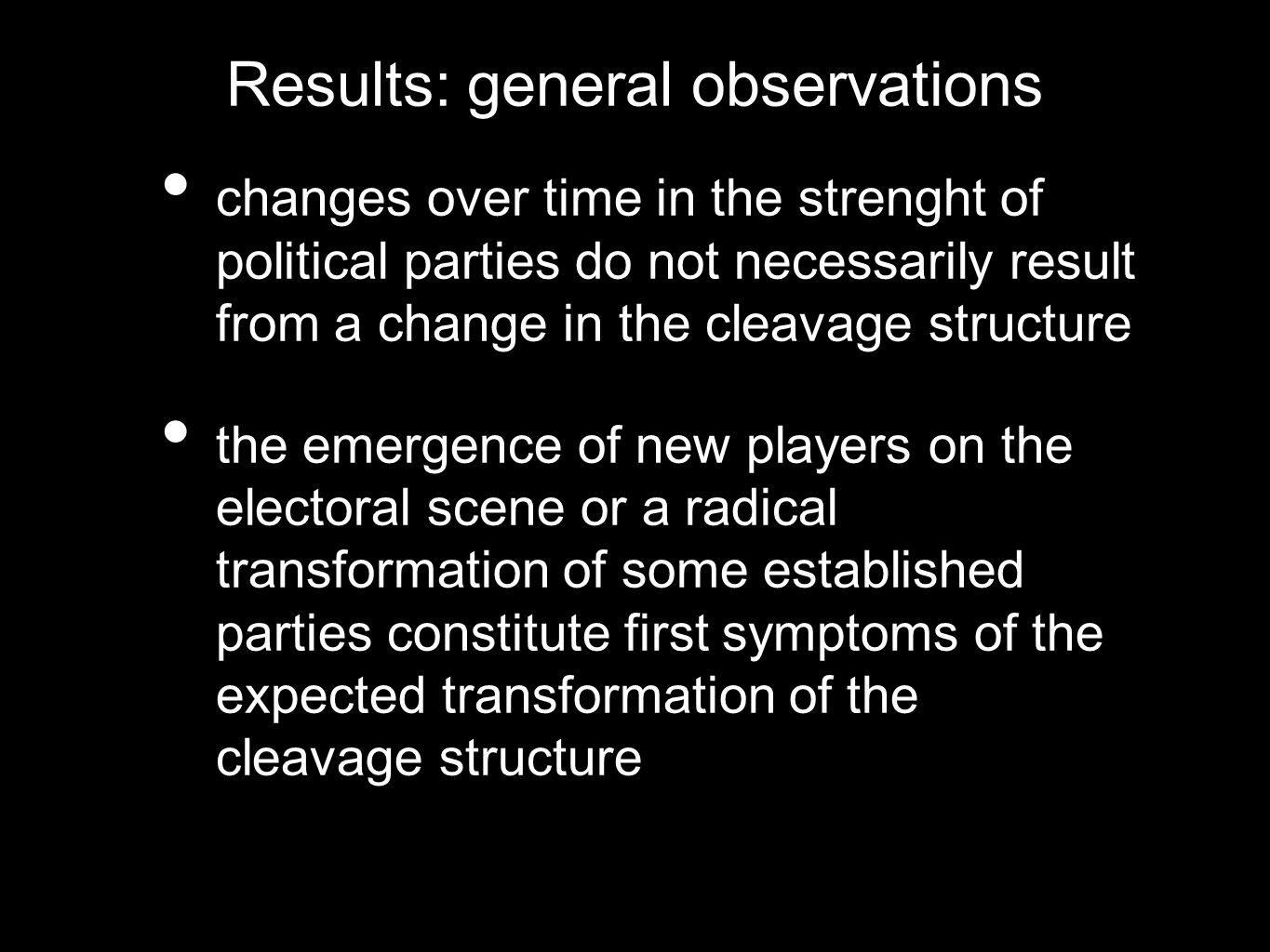 Results: general observations