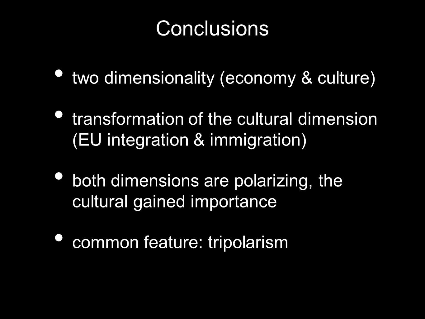 Conclusions two dimensionality (economy & culture)