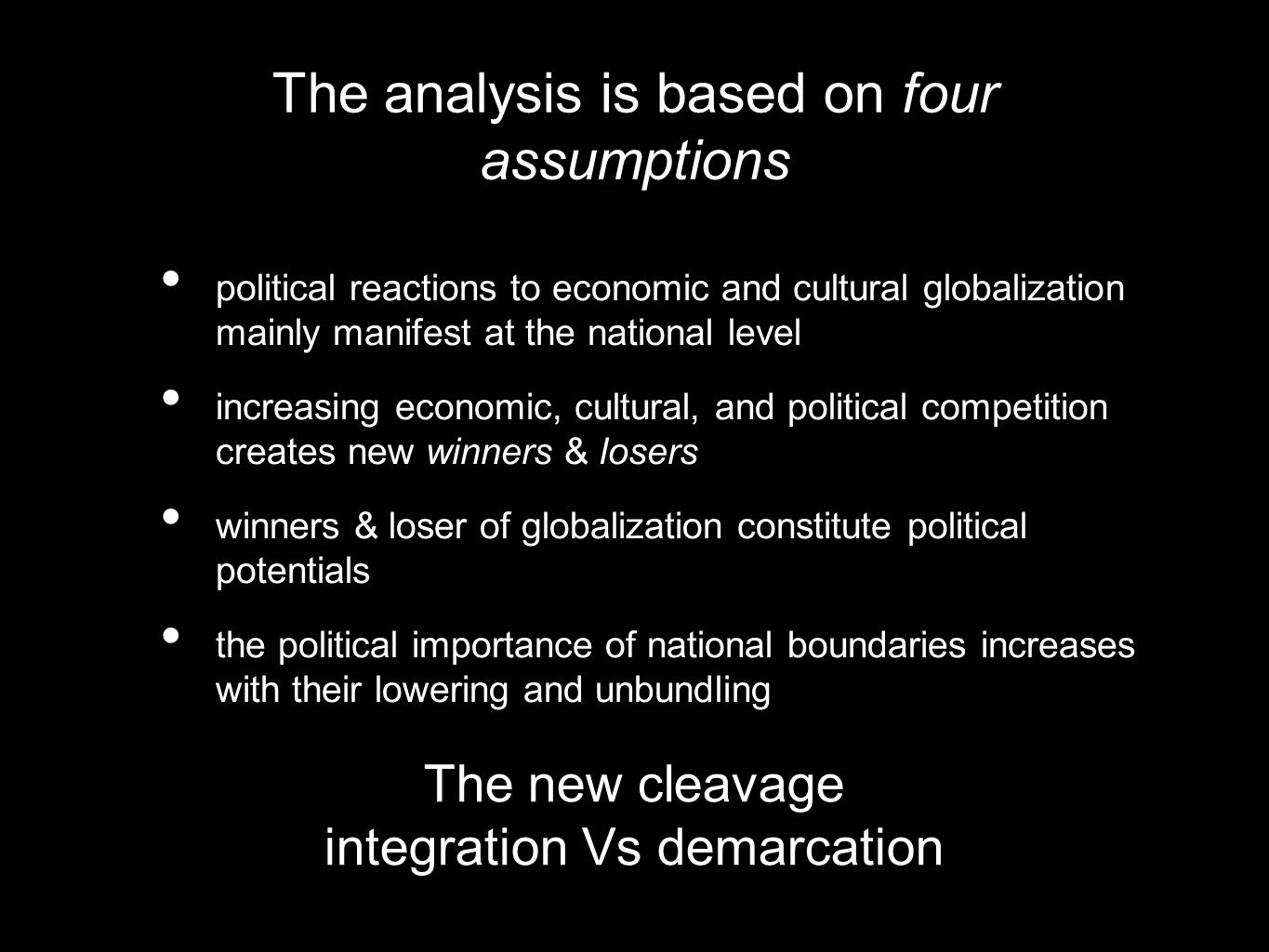 The analysis is based on four assumptions