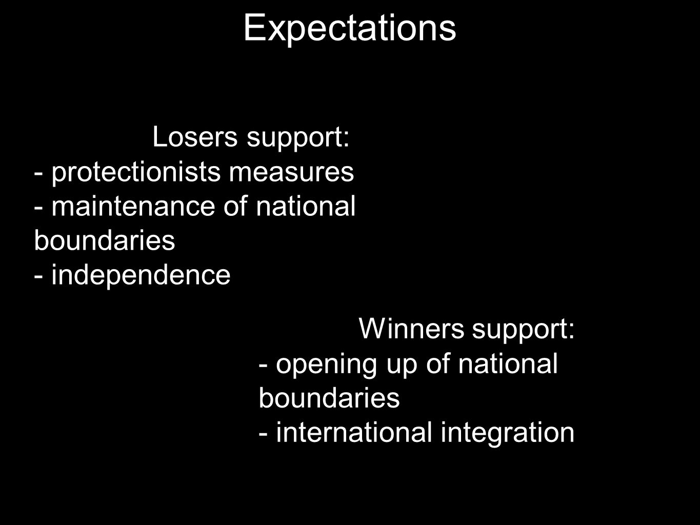 Expectations Losers support: - protectionists measures