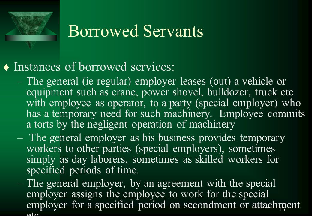 Borrowed Servants Instances of borrowed services: