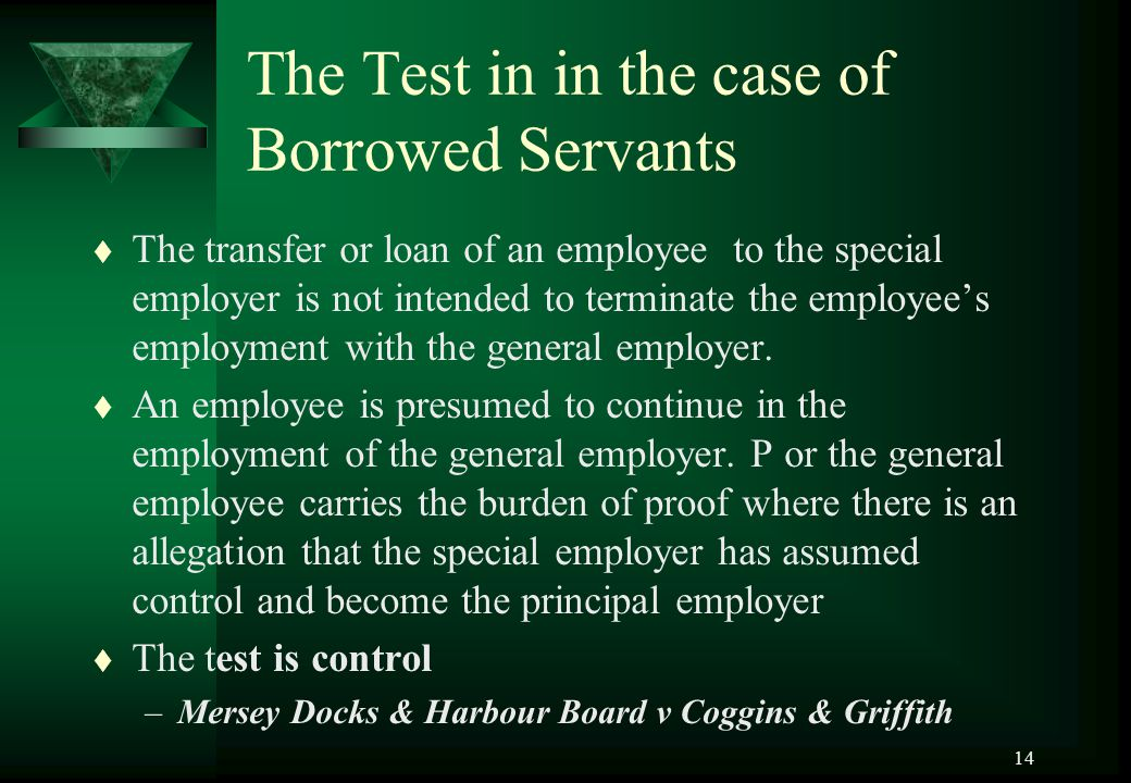The Test in in the case of Borrowed Servants
