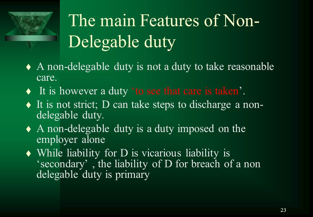 The main Features of Non-Delegable duty
