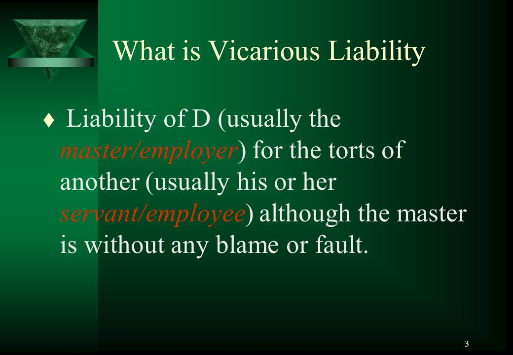What is Vicarious Liability
